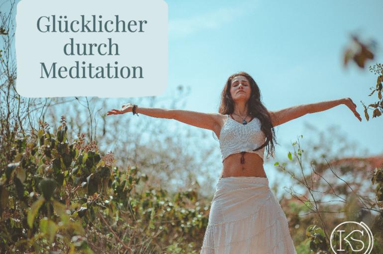 Glücklicher durch Meditation Dr. Katharina Stenger