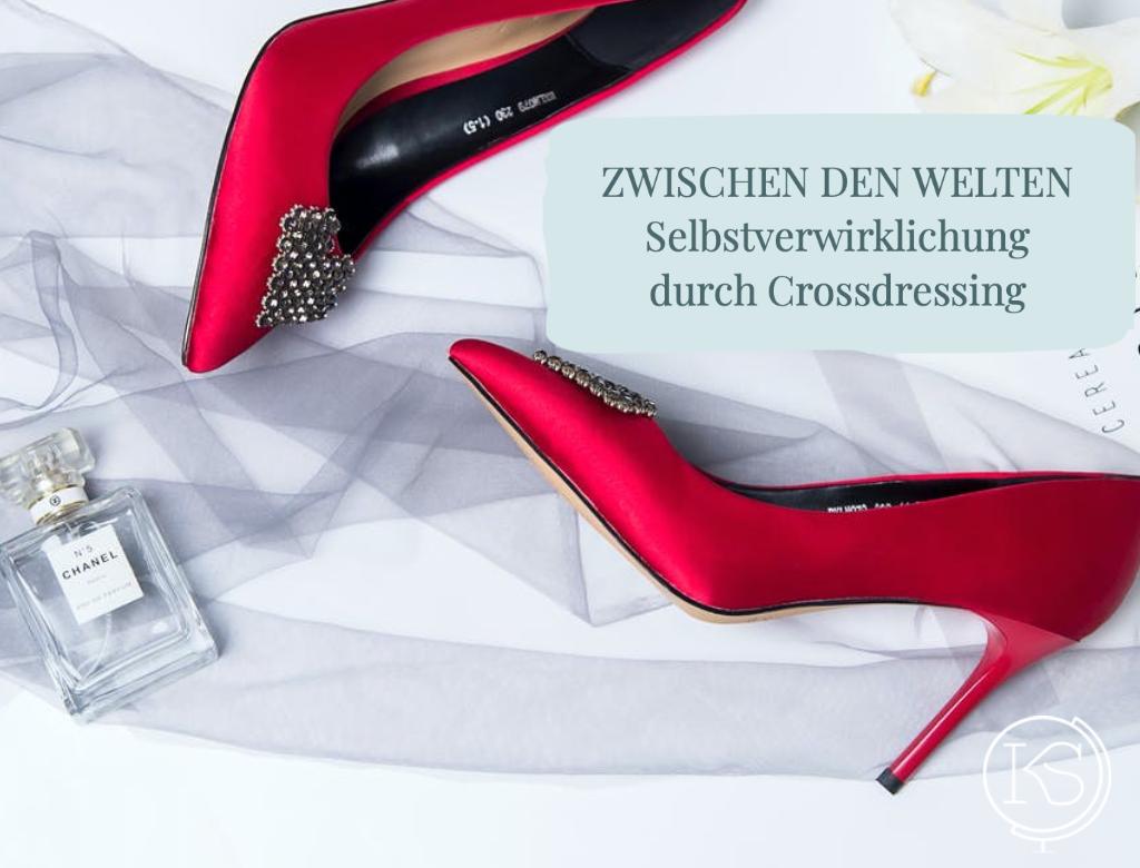 Mutausbruch Crossdressing Selbstverwirklichung Dr. Katharina Stenger
